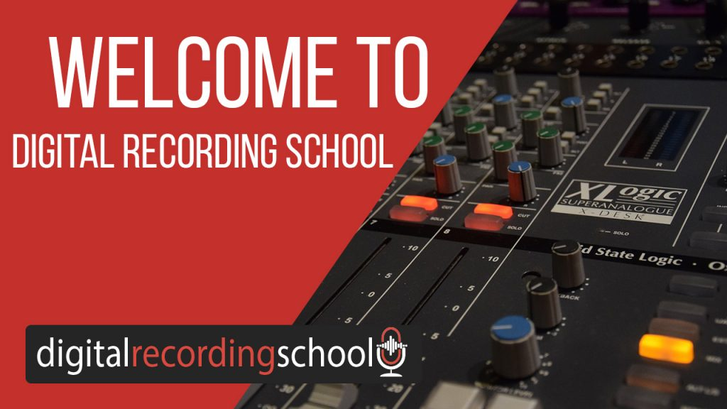Welcome To Digital Recording School