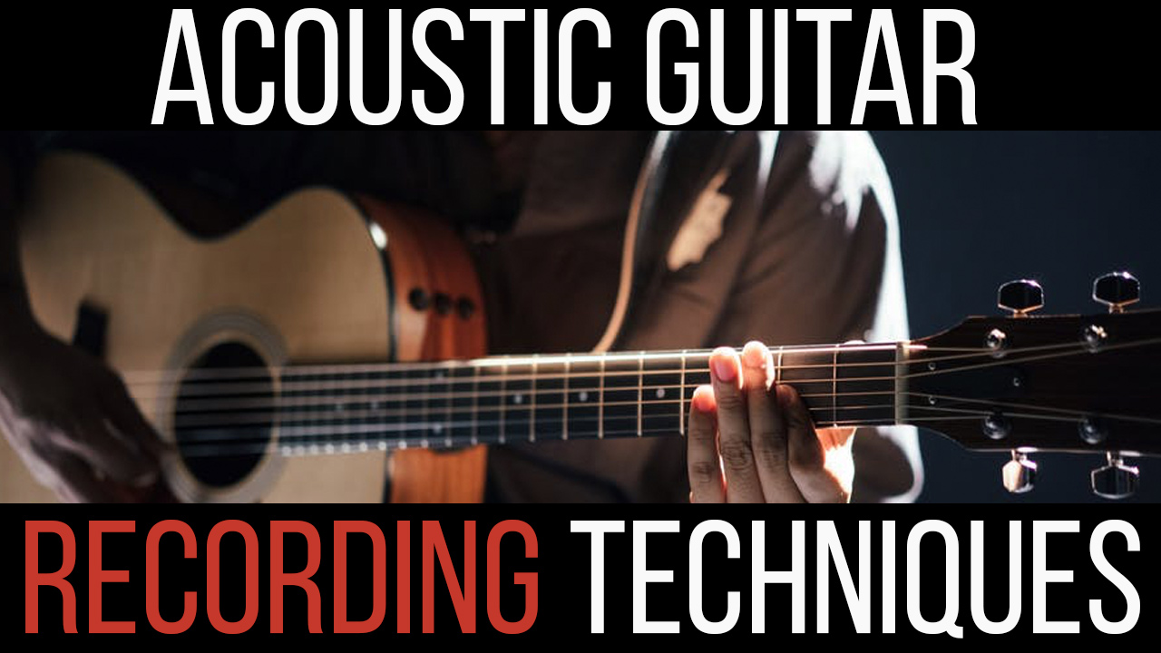 Acoustic Guitar Recording Techniques